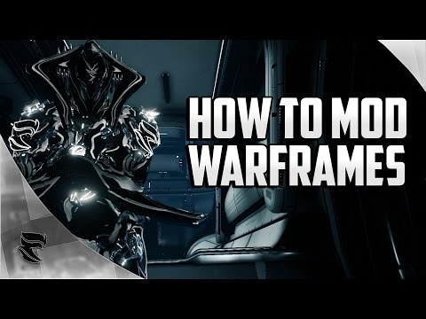 How To Mod Your Warframes   Warframe Beginners Guide