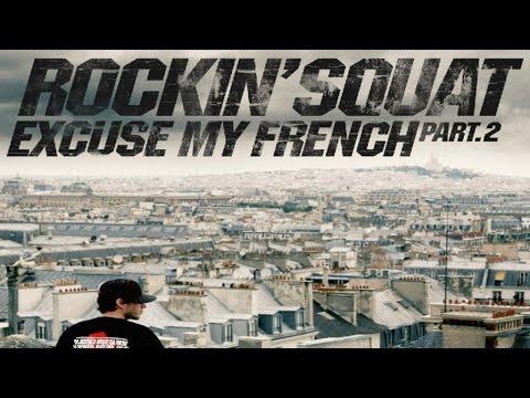 Youtube: Rockin' Squat«Prisonnier De l'Etau» feat Pyroman – Excuse My French, Vol. 2