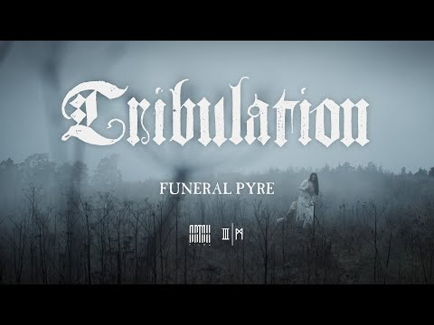 Tribulation - Funeral Pyre (OFFICIAL VIDEO)
