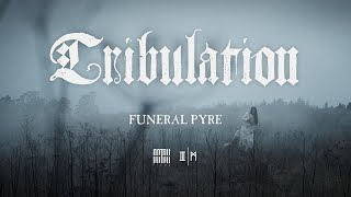 Tribulation – Funeral Pyre (OFFICIAL VIDEO)