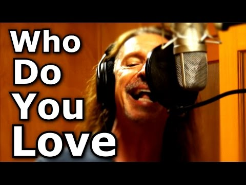 Who Do You Love - George Thorogood cover - Ken Tamplin Vocal Academy