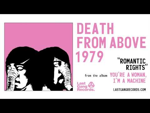Death From Above 1979 - Romantic Rights
