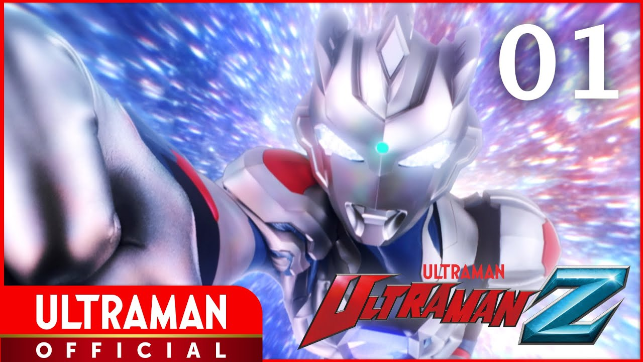 """Download ULTRAMAN Z Episode 1 (New) """"Chant My Name!"""" -Official-"""