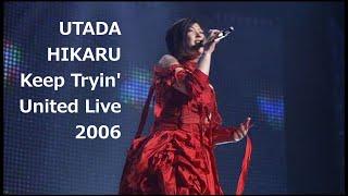 Utada Hikaru - Keep Tryin' (United Live 2006)