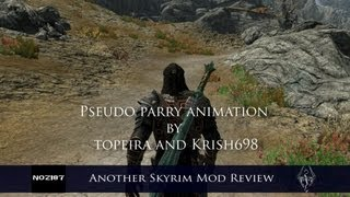 Another Skyrim Mod Review - Pseudo parry animation by topeira and Krish698