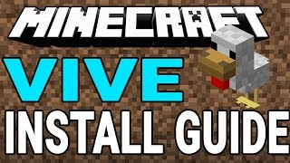 How To: Install Minecrift Vive (Minecraft Mod for the HTC Vive)