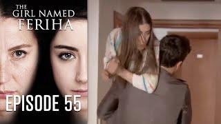 The Girl Named Feriha - 55 Episode