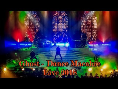 "Ghost - Dance Macabre ""Live 2018"" (Multicam + great audio)"
