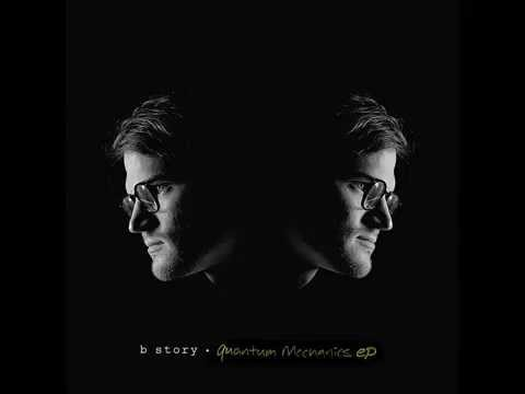 B Story-Quantum Mechanics EP (Full Album)