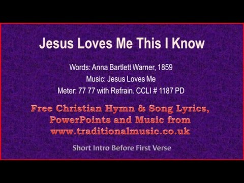 Jesus Loves Me This I Know(Original Version) - Hymn Lyrics & Music