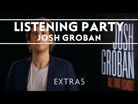 Josh Groban - All That Echoes Listening Party [Extras]