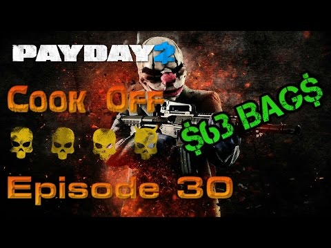 Payday 2 | 63 Bag Cook Off | Solo Deathwish - Episode 30