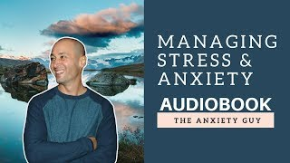 Managing Stress Anxiety Ultimate Guide Audiobook