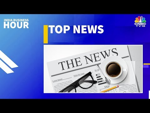 Today's Top News In A Glance | India Business Hour