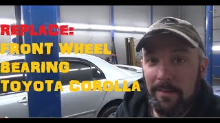Replace Front Wheel Bearing - Toyota Corolla