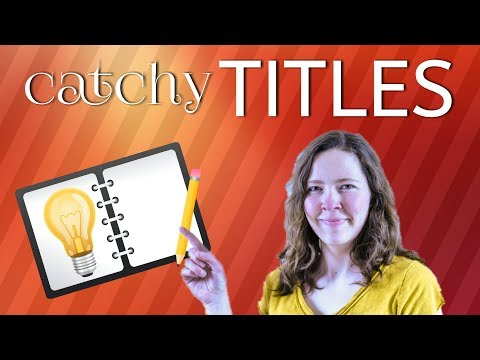 Writing a Catchy Title for Your YouTube Video