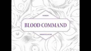 Blood Command-Ghostclocks