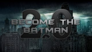 Become The Batman 2.0 |Music OST| 25min