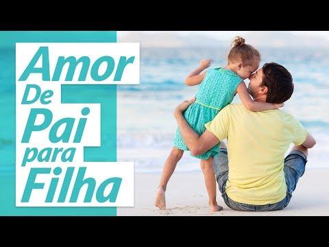 Mensagem De Amor De Pai Para Filha Youtube