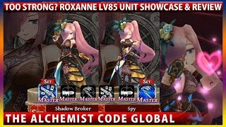 Too Much Power? Roxanne Level 85 Max LB Unit Showcase & Review (The Alchemist Code)