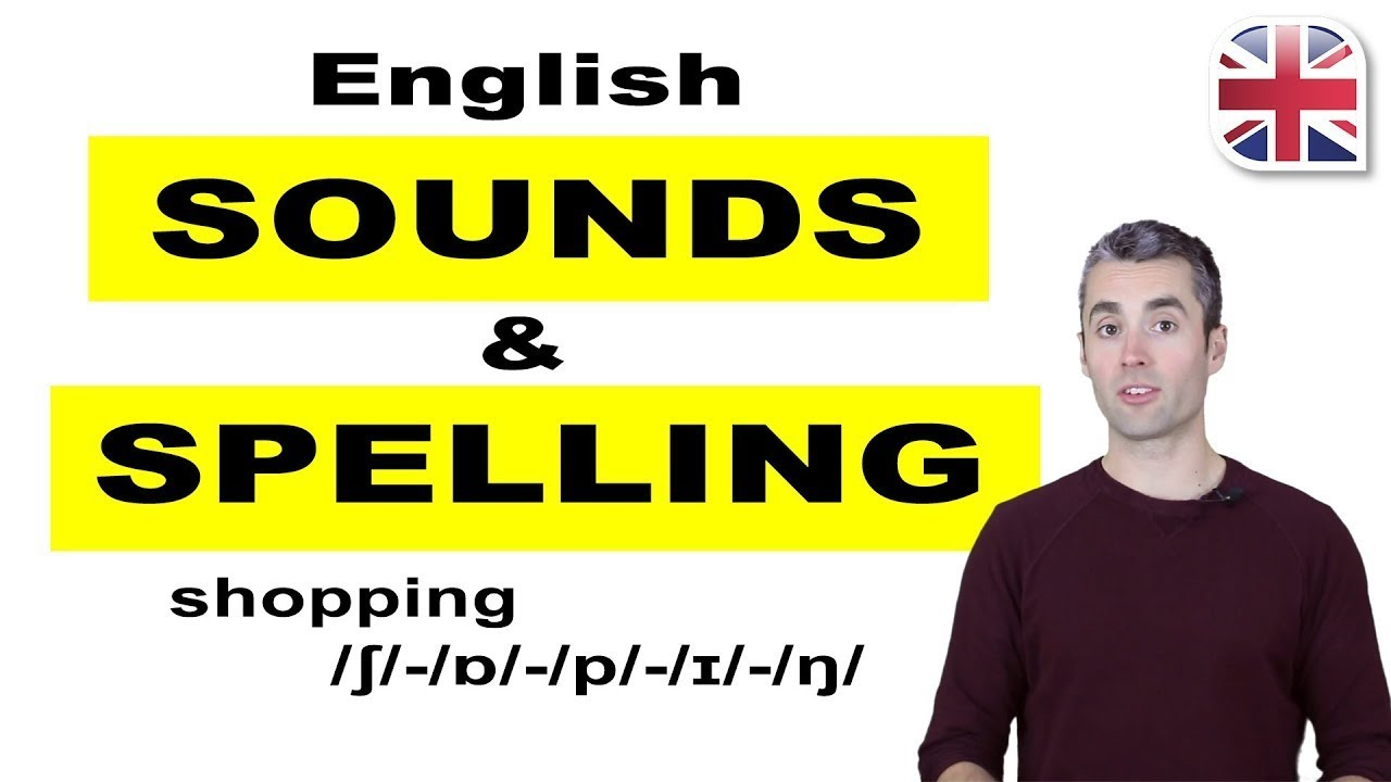 English Sounds and Spelling - English Pronunciation Lesson