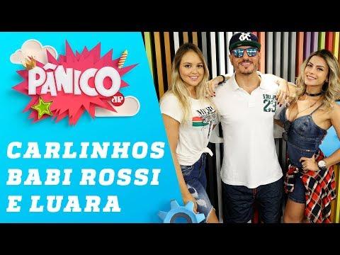 Carlinhos Mendigo, Babi Rossi e Luara Lugli - Pânico - 13/04/18