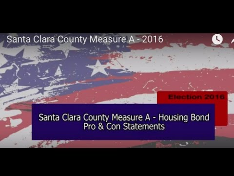 Santa Clara County Measure A -  Pro & Con Arguments