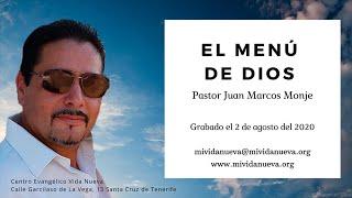 El Menú de Dios -  Pastor Juan Marcos Monje