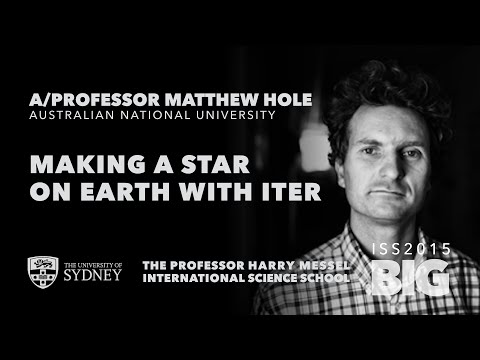 Making A Star On Earth With ITER — A/Prof Matthew Hole, ISS2015