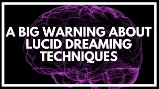 Don't Learn Lucid Dreaming Techniques! (Before Doing This)