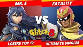 Glitch 8 SSBU - DEM | Mr. E (Lucina) Vs. Fatality (Captain Falcon) Smash Ultimate Losers Top 12