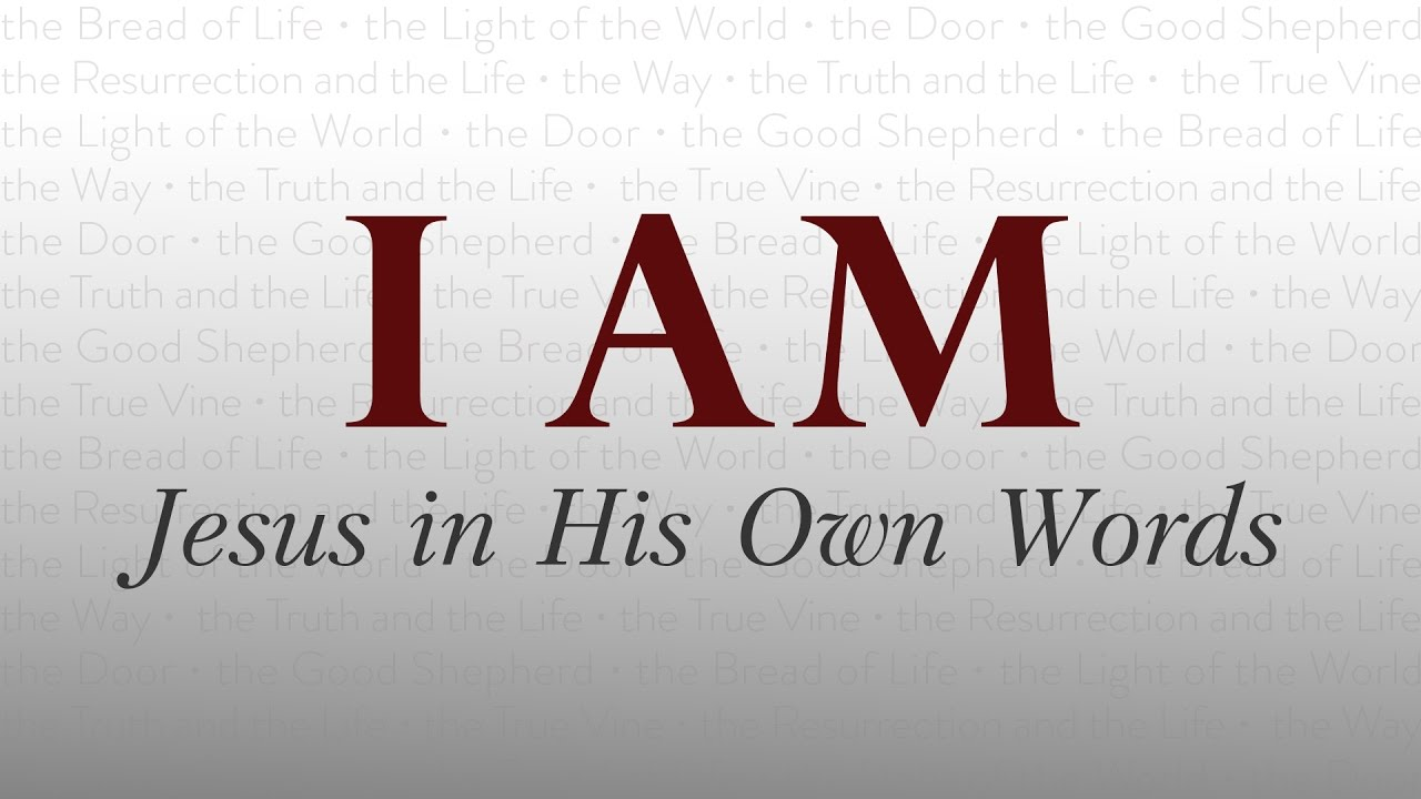 I AM: Jesus in His Own Words - Grace City Church of the