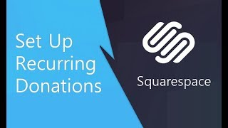 Squarespace Recurring Donations (Set Up)