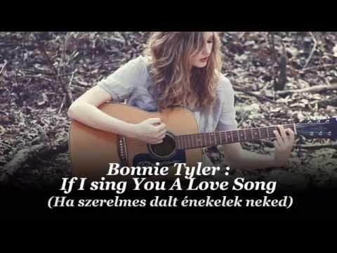 Bonnie Tyler : If I sing You A Love Song / Ha szerelmes dalt énekelek neked (magyar felirattal)