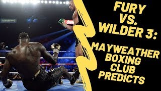 Tyson Fury vs. Deontay Wilder 3: Predictions from the Mayweather Boxing Club