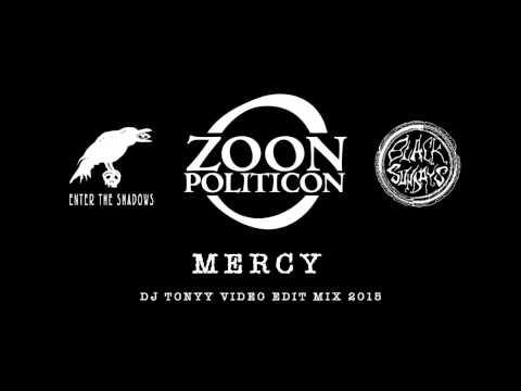 Zoon Politicon - Mercy (DJ Tonyy video edit mix 2015)