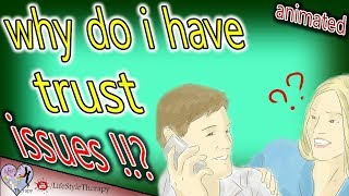 10 reasons why you have trust issues in your relationship ( animated )