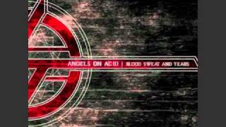 Angels on Acid - Blood Sweat and Tears