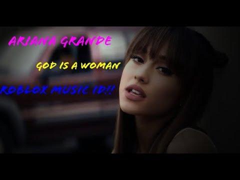 Ariana Grande God Is A Woman Roblox Music Id Youtube
