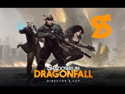 Shadowrun Dragonfall: Director's Cut - Part 8  