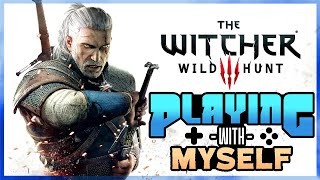 The Witcher 3: Wild Hunt | Playing with Myself