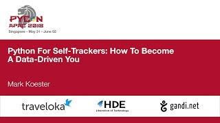 Python For Self-Trackers: How To Become A Data-Driven You - PyCon APAC 2018