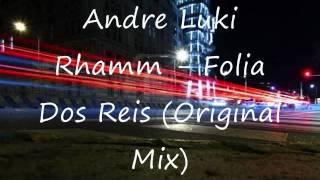Andre Luki Rhamm - Folia Dos Reis (Original Mix)