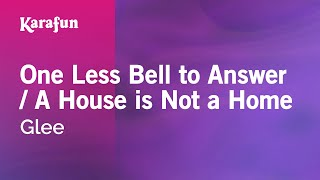 Karaoke One Less Bell to Answer / A House is Not a Home - Glee *
