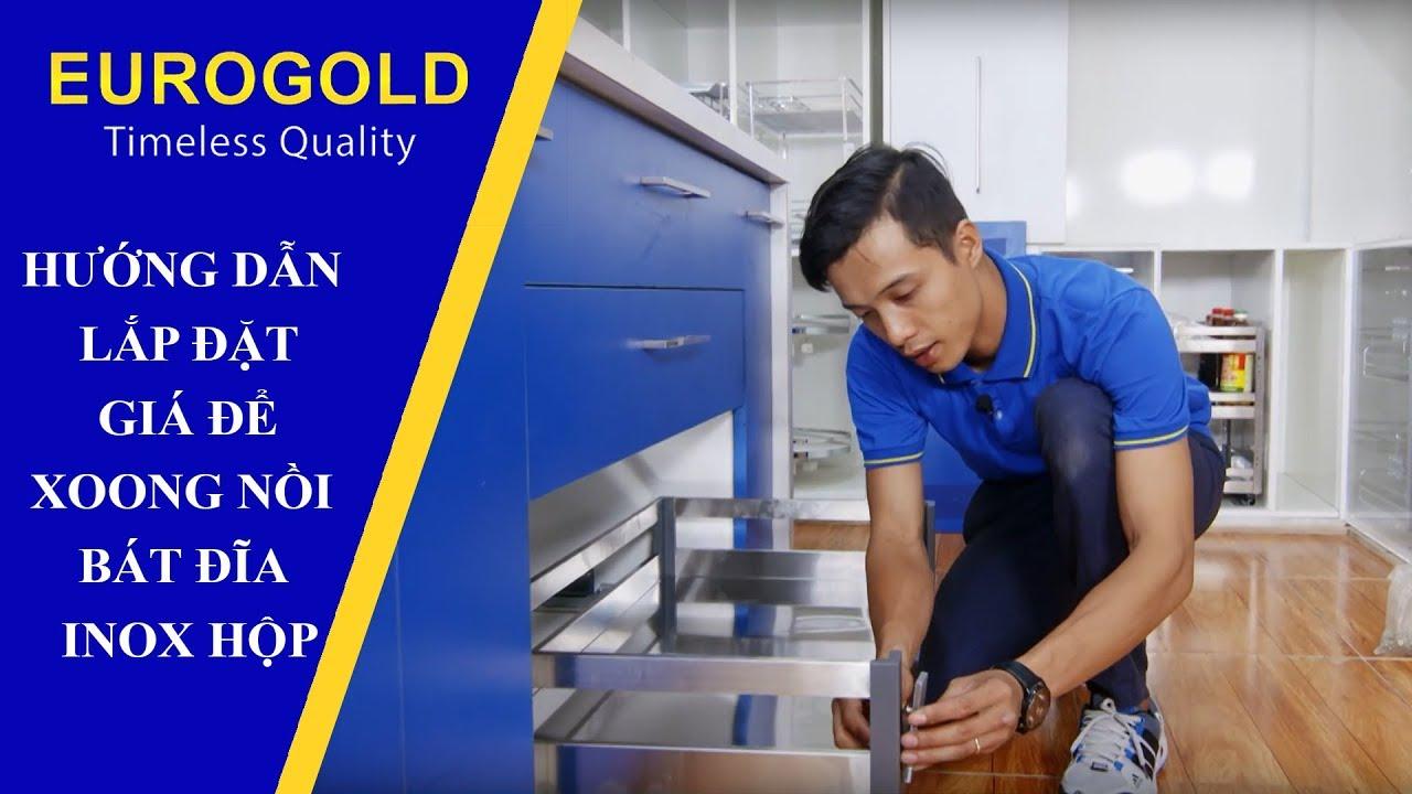 HƯỚNG DẪN LẮP ĐẶT GIÁ ĐỂ XOONG NỒI – BÁT ĐĨA INOX HỘP   Eurogold Vietnam