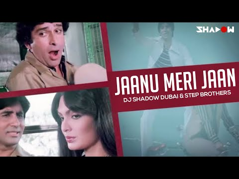 Jaanu Meri Jaan | DJ Shadow Dubai & Step Brothers Remix