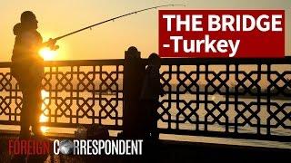 The Bridge - Turkey