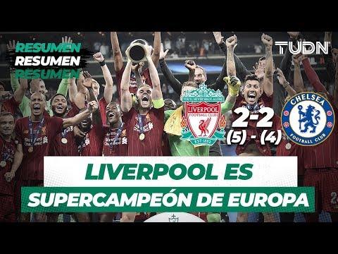 Resumen Liverpool 2 (5) - (4) 2 Chelsea   SuperCopa Europa   UEFA   TUDN