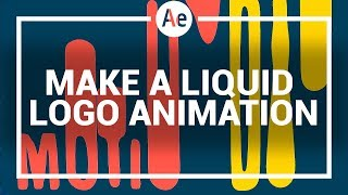 Liquid Logo Animation in After Effects - After Effects Tutorial