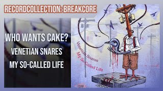 Venetian Snares - Who Wants Cake? (HQ Audio)